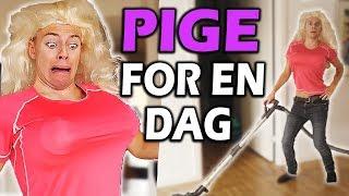 PRØVER AT LEVE SOM EN PIGE FOR EN DAG!