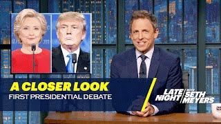 A Closer Look: First Presidential Debate by : Late Night with Seth Meyers