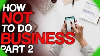 fact-fiend-focus-how-not-to-do-business-part-2