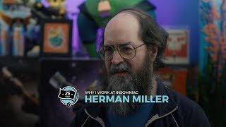Why I Work at Insomniac: Herman Miller