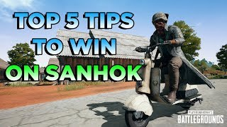 TOP 5 TIPS TO WIN ON SANHOK - PUBG GAMEPLAY GUIDE