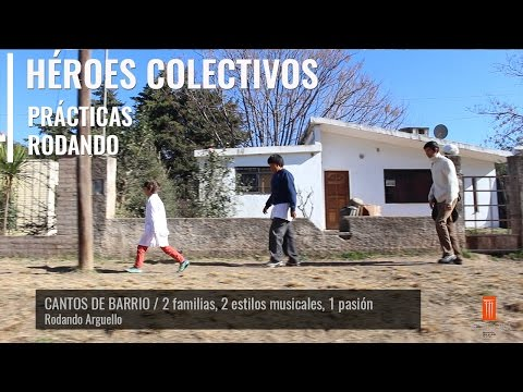Serie Héroes Colectivos. Capitulo 5 Cantos de Barrio