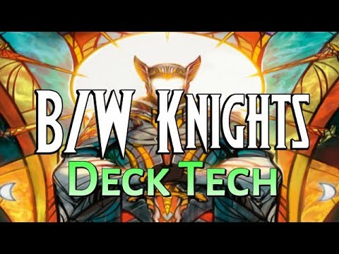 DOM KnightsMtg Deck Tech: B/W Knights In Dominaria Standard!