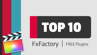 Top 10 Free Plugins For Final Cut Pro X Youtube