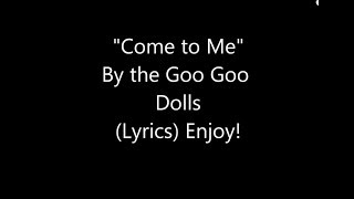 Come To Me - Goo Goo Dolls - Karaoke