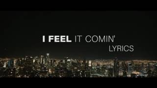 The Weeknd I Feel It Coming Lyrics Ft Daft Punk