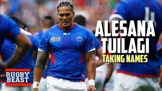 Alesana Tuilagi | Taking Names