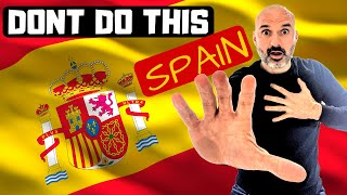 10 Things You Should NEVER Do in Spain 🇪🇸 Don'ts of Spain