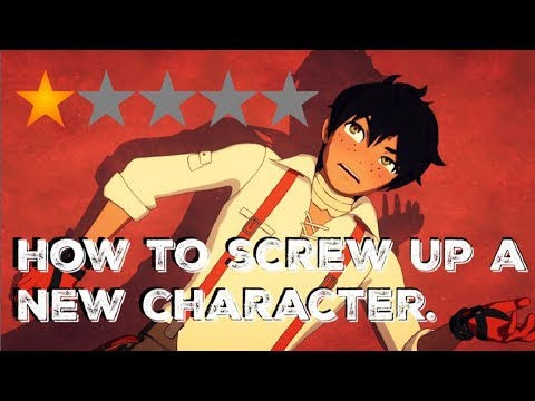 RWBY | How to screw up a new character