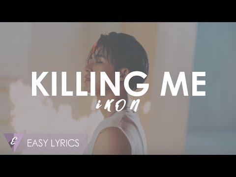 EASY LYRICS | IKON - Killing Me