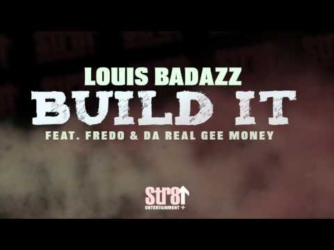 Louis BadAzz ft. Fredo & Da Real Gee Money - Build It (AUDIO)