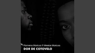 Dor de Cotovelo (feat. Messias Maricoa)