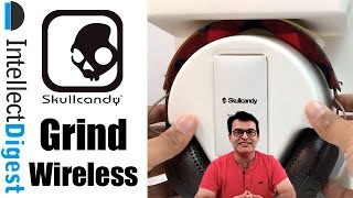 Skullcandy Budget Bluetooth Headsets- Grind Wireless Unboxing & Review | Intellect Digest