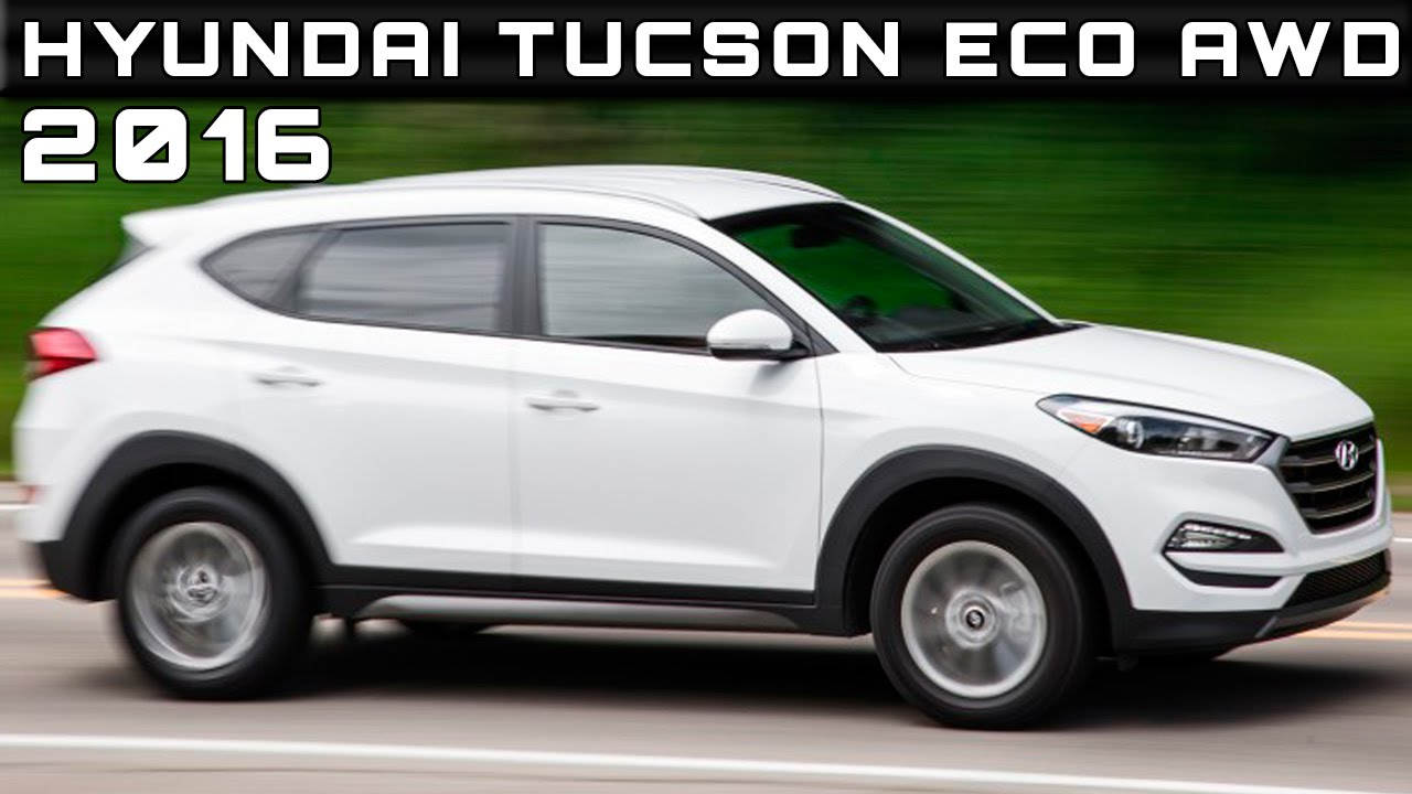 2016 hyundai tucson eco awd review rendered price specs release date youtube. Black Bedroom Furniture Sets. Home Design Ideas