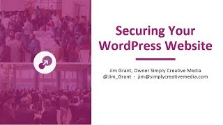 Getting Started With WordPress Security - Jim Grant, WordCamp Kansas City 2018