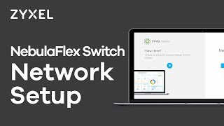 Zyxel NebulaFlex Hybrid Switch Series - Basic Network Setup for GS1920v2 & amp; XGS1930 Series.