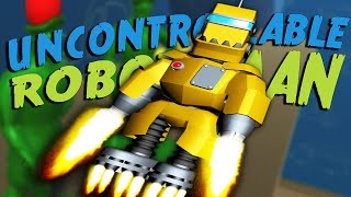 I AM IRON MAN! | Uncontrollable Robot Man