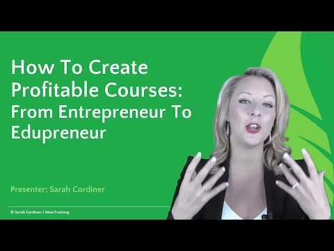 How To Create Profitable Courses: Entrepreneur To Edupreneur