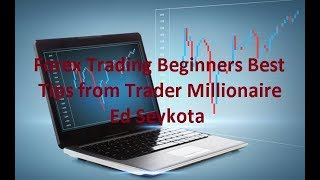 Forex Trading for Beginners Best Tips Trading Millionaire Ed Seykota Advice for Success