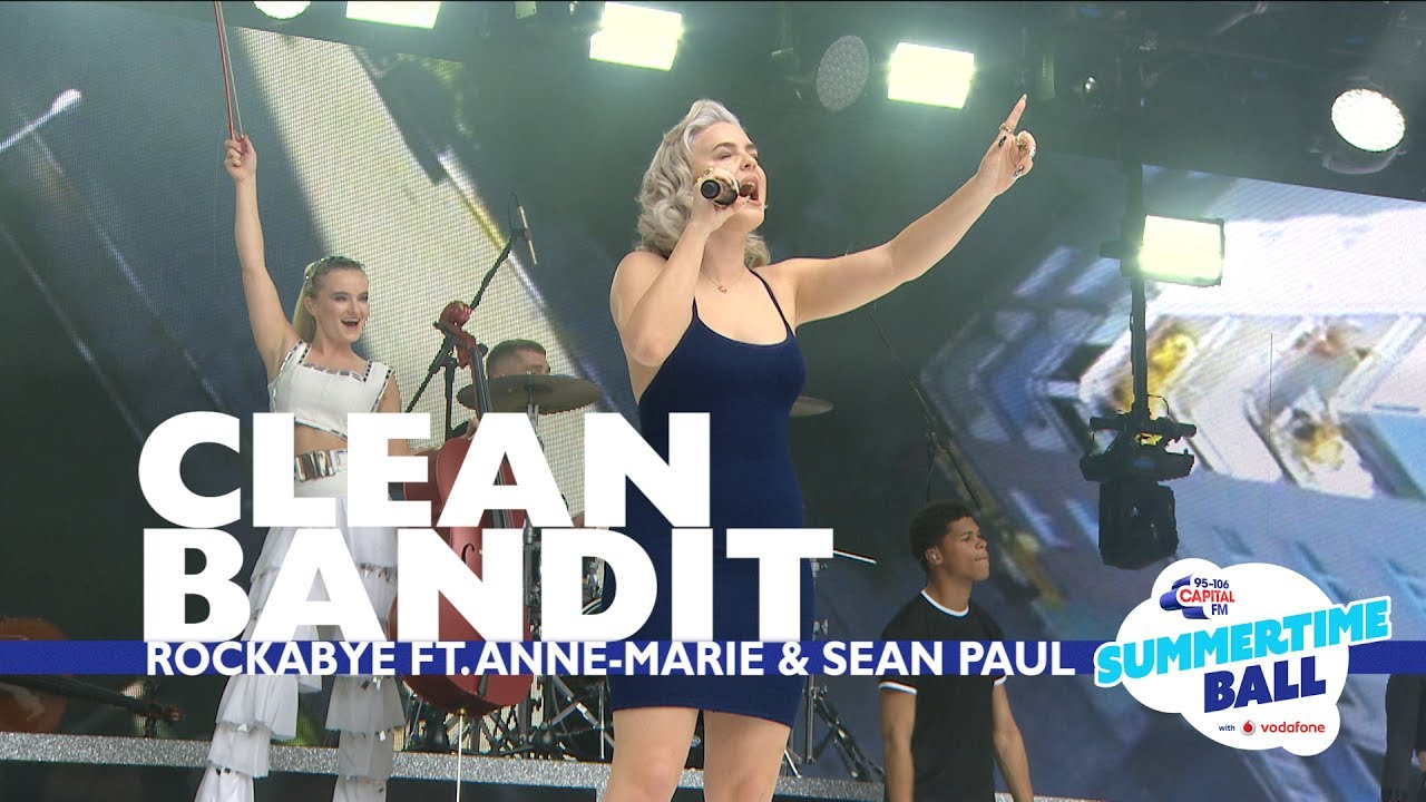 Clean Bandit - 'Rockabye' feat. Anne-Marie and Sean Paul (Live At Capital's Summertim