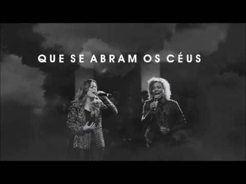 A mais linda música Gospel- Ana Paula Valadão e Nívea Soares - Que se Abram os céus