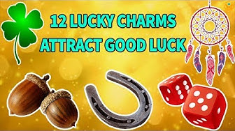 12 Lucky Charms attract Good Luck and Positive Energy - Know Everything