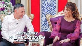 Love story - Guli Asalxo'jayeva (Muhabbat qissalari) #UydaQoling