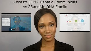 Ancestry DNA Genetic Communities vs 23andMe DNA Family: Comparison