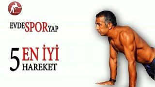 Evde Spor Yap / Vücudunuzu En İyi Çalıştıracak 5 Egzersiz/ En İyi Hareketlerle Antrenman Yap