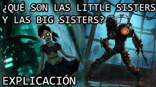 ¿Qué son las Little Sisters y las Big Sisters? EXPLICACIÓN | Las Little y Big Sisters EXPLICADAS