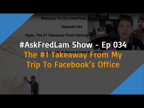 #AskFredLam Show - Episode 34 | The #1 Takeaway From My Visit To Facebook About Facebook Ads