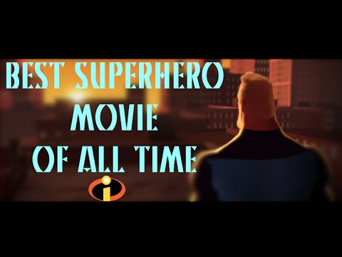 Why The Incredibles is the BEST Superhero Movie of All Time