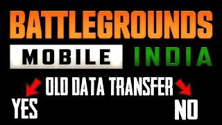 DATA TRANSFER : BATTLEGROUNDS MOBILE INDIA