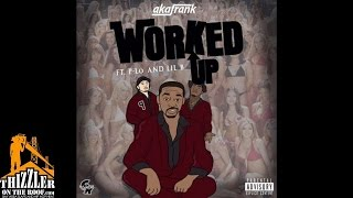 AkaFrank ft. P-Lo, Lil B - Worked Up [Prod. HIMTB Music] [Thizzler.com]