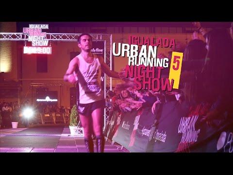 IGUALADA URBAN RUNNING NIGHT SHOW 2016  (vídeo oficial)
