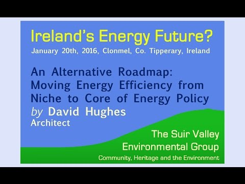 David Hughes - An Alternative Roadmap - Energy Efficiency and Energy Policy