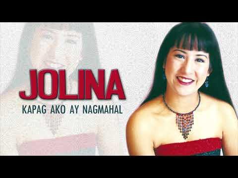 Jolina Magdangal - Kapag Ako Ay Nagmahal (Audio) 🎵