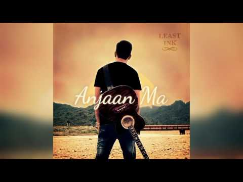 Anjaan Ma....( Official Lyrics Video) By Least Ink | NEW NEPALI BAND SONG 2016