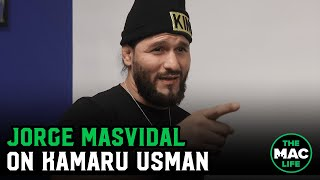 Jorge Masvidal talks Kamaru Usman altercation: 'He says keep the same energy, so I did'