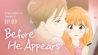 [A day before us 2] EP.03 Before He Appears _ ENG/JP - Stafaband