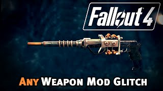 Fallout 4 - ANY Weapon Mod Glitch IN-DEPTH Tutorial After Patch 1.7 1.10