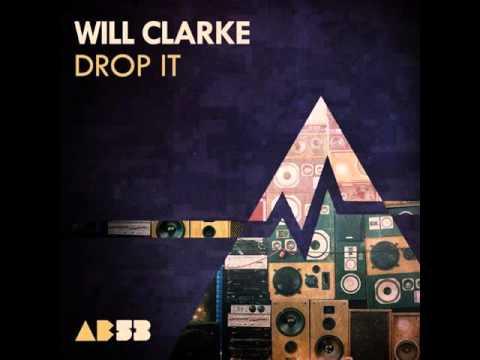 Will Clarke - Drop It (Original Mix) [Anabatic Records]