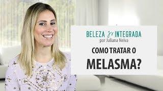 Como tratar o Melasma. Vamos falar sobre este assunto? | Juliana Neiva