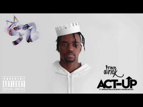 Prince Airick - Act Up (Official Audio) ft. Princess Precious Ebony & Shauna Brooks