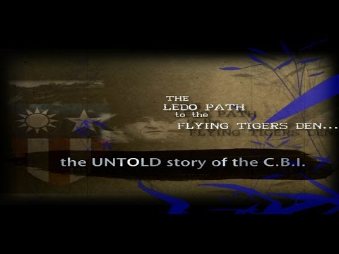 """""""The Ledo Path to the Flying Tigers Den"""" The Untold story of the C.B.I.- final rough kut print"""