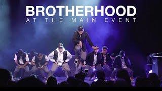 Brotherhood at The Main Event 2018