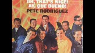 Pete Rodriguez - Oh Thats Nice