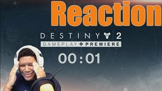 REACTION TIME! Full Destiny 2 Gameplay Premiere Reaction!