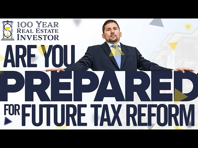 Are You Preparing Yourself For Future Tax Reform?