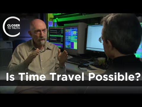 Kip Thorne - Is Time Travel Possible?